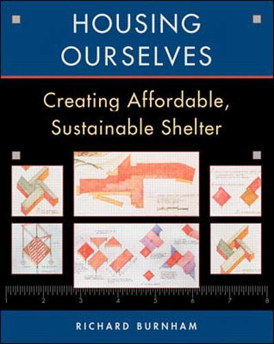 9780070092372: Housing Ourselves: Creating Affordable, Sustainable Shelter