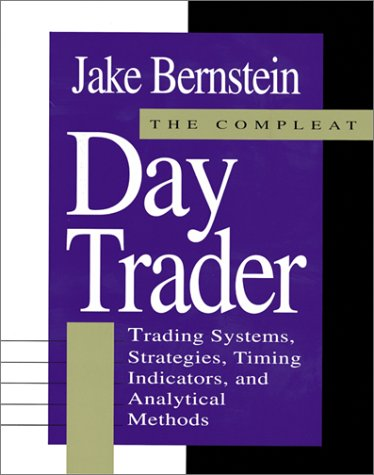 9780070092518: The Compleat Day Trader: Trading Systems, Strategies, Timing Indicators, and Analytical Methods