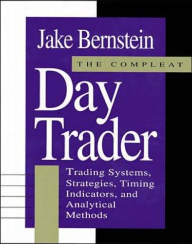 9780070092518: Compleat Day Trader: Trading Systems, Strategies, Timing Indicators and Analytical Methods