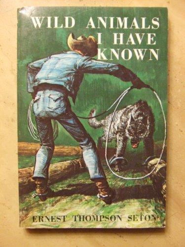 Wild Animals I Have Known (Webster Everyreaders): Ardis E. Burton,