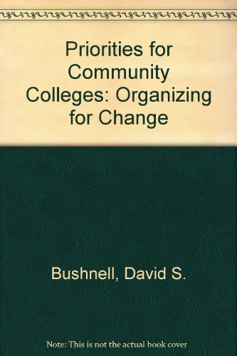 9780070093119: Priorities for Community Colleges: Organizing for Change