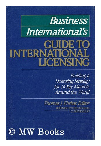 9780070093324: Business International's Guide to International Licensing: Building a Licensing Strategy for 14 Key Markets Around the World