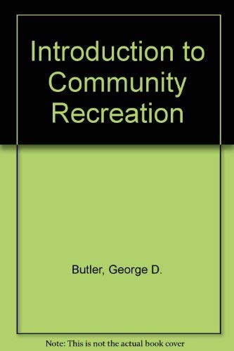 9780070093614: Introduction to Community Recreation: Prepared for the National Recreation and Park Association