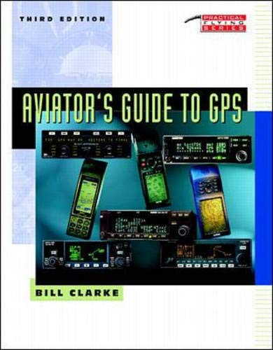 9780070094925: Aviator's Guide to GPS (Practical Flying Series)