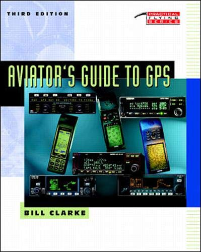 9780070094932: Aviator's Guide to GPS (Practical Flying Series)