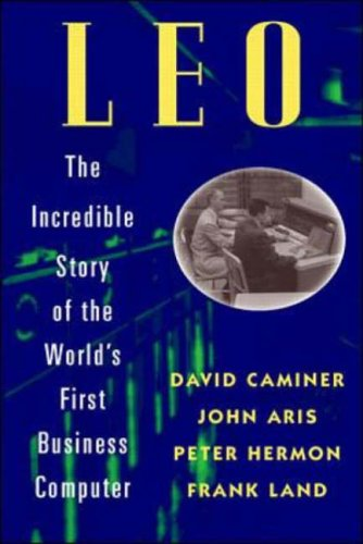 9780070095014: L.E.O.: The Incredible Story of the World's First Business Computer
