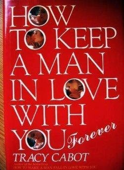 9780070095083: How to Keep a Man in Love With You--Forever