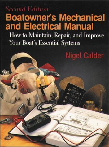 9780070096189: Boatowner's Machanical and Electrical Manual: How to Maintain, Repair, and Improve Your Boat's Essential Systems