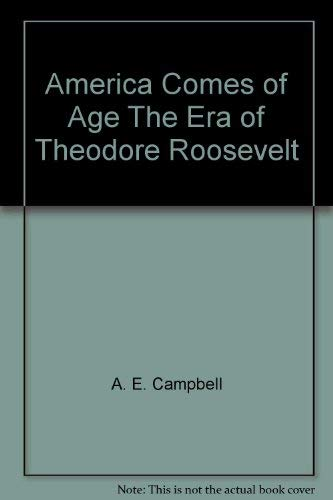 9780070096783: America Comes of Age The Era of Theodore Roosevelt