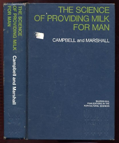 9780070096905: The Science of Providing Milk for Man (McGraw-Hill publications in the agricultural sciences)