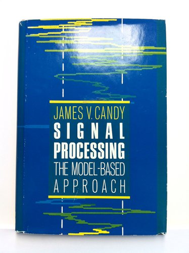 9780070097254: Signal Processing - The Model-based Approach (Mcgraw Hill Series in Electrical and Computer Engineering)