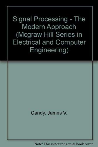 9780070097513: Signal Processing: A Modern Approach (Mcgraw Hill Series in Electrical and Computer Engineering)