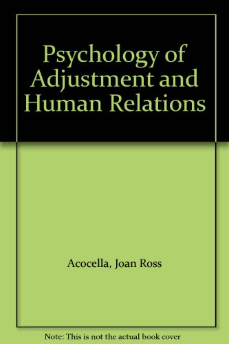 Psychology of Adjustment and Human Relations: Joan Ross Acocella,