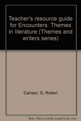 9780070098640: Teacher's resource guide for Encounters: Themes in literature (Themes and writers series)