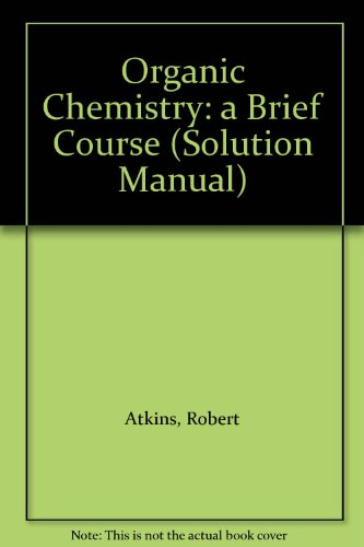 9780070099210: Organic Chemistry: a Brief Course (Solution Manual)