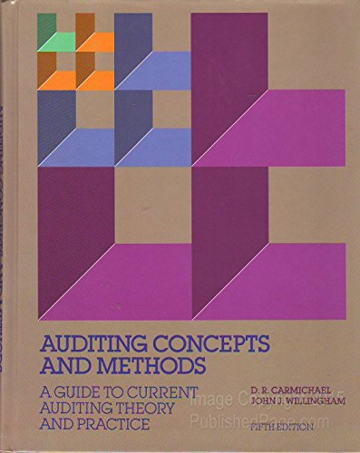 Auditing Concepts and Methods: A Guide to: D.R. Carmichael, John