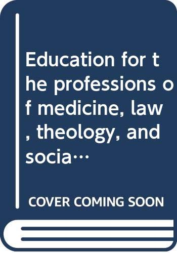 9780070100657: Education for the professions of medicine, law, theology, and social welfare