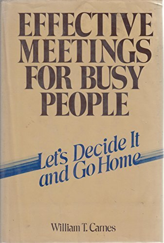 9780070101173: Effective Meetings for Busy People: Let's Decide It and Go Home
