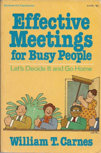 9780070101180: Effective Meetings for Busy People: Let's Decide and Go Home (McGraw Hill paperbacks)