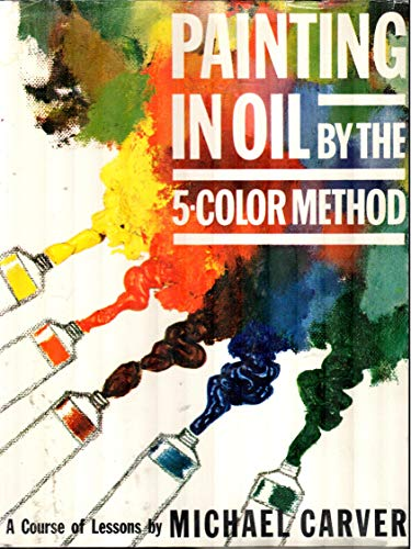 9780070101906: Painting in Oil by the 5-Color Method