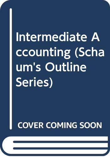 9780070102026: Schaum's outline of theory and problems of intermediate accounting I (Schaum's outline series in accounting) (Pt. 1)