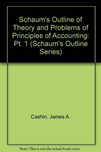 9780070102514: Schaum's Outline of Theory and Problems of Principles of Accounting: Pt. 1 (Schaum's Outline Series)
