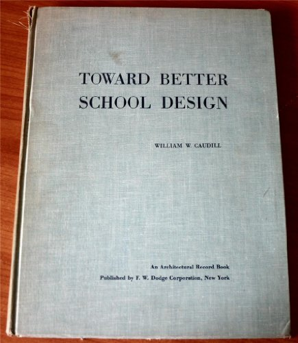 9780070102569: Toward Better School Design