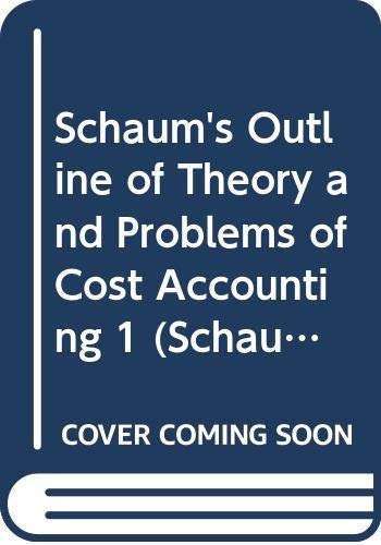 9780070102736: Schaum's Outline of Theory and Problems of Cost Accounting 1 (Schaum's Outlines) (Pt.1)