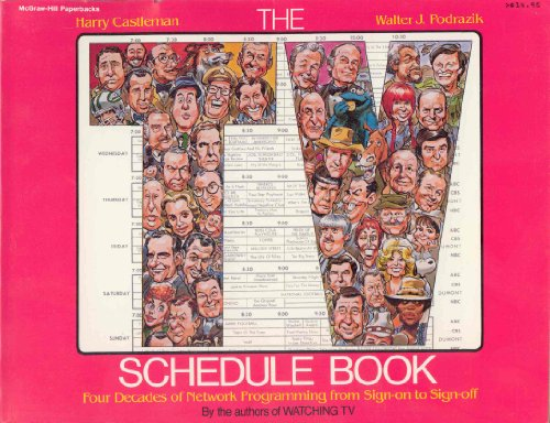 9780070102774: The TV Schedule Book: Four Decades of Network Programming from Sign-On to Sign-Off