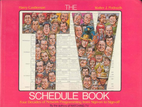 9780070102781: The TV schedule book: Four decades of network programming from sign-on to sign-off