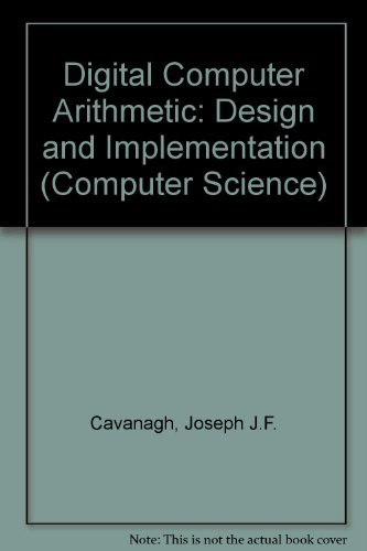 9780070102828: Digital Computer Arithmetic: Design and Implementation (Computer Science)