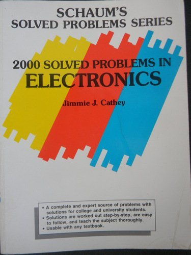 2000 Solved Problems in Electronics (Schaum's Solved Problems Series): Jimmie J. Cathey