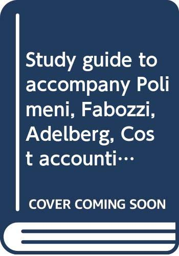 9780070103115: Study guide to accompany Polimeni, Fabozzi, Adelberg, Cost accounting: Concepts and applications for managerial decision making : second edition