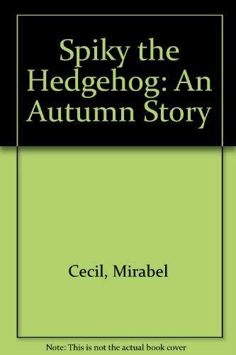 Spiky the Hedgehog: An Autumn Story: Cecil, Mirabel, Gascoigne, Christina