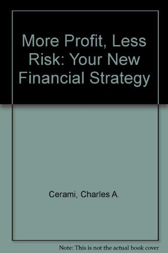 9780070103245: More Profit, Less Risk: Your New Financial Strategy