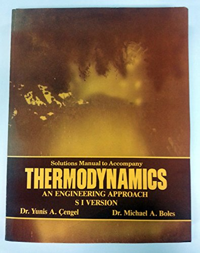 9780070103573: Thermodynamics:an Engineering Approach: Solutions Manual (Shawn's outline series in mechanical & industrial engineering)