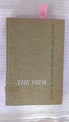 The firm: micro-economic planning and action: Chamberlain, Neil W.