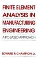 9780070105102: Finite Element Analysis in Manufacturing Engineering: A PC-Based Approach