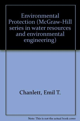 9780070105201: Environmental protection (McGraw-Hill series in water resources and environmental engineering)