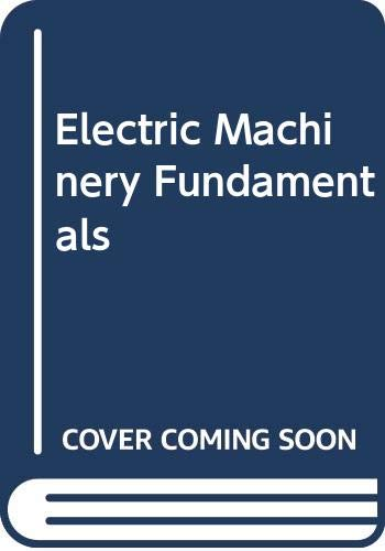 9780070106628: Electric Machinery Fundamentals (McGraw-Hill series in electrical engineering)