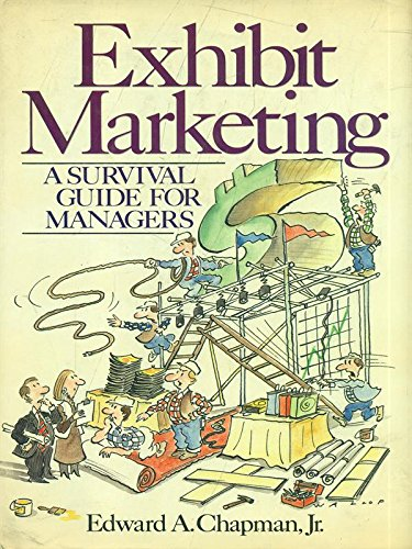 9780070106697: Exhibit Marketing: A Survival Guide for Managers