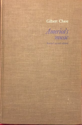America's Music From the Pilgrims to the Present: Gilbert Chase