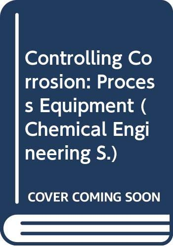 9780070106918: Controlling Corrosion: Process Equipment (Chemical Engineering)