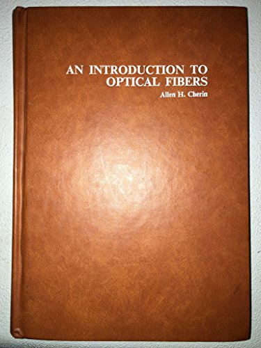 An Introduction to Optical Fibers: Cherin, Allen H.
