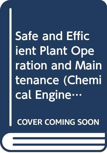 9780070107076: Safe and Efficient Plant Operation and Maintenance (Chemical Engineering)