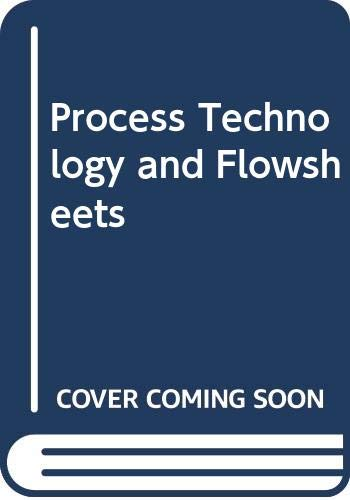 9780070107410: Process Technology and Flowsheets