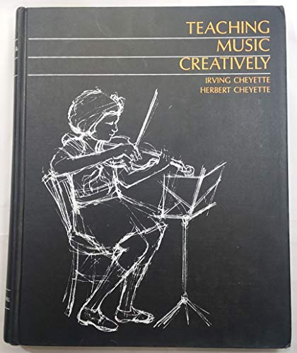 9780070107458: Teaching Music Creatively in the Elementary School