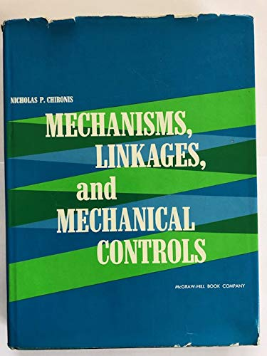 Mechanisms, Linkages and Mechanical Controls: Nicholas Paul Chironis