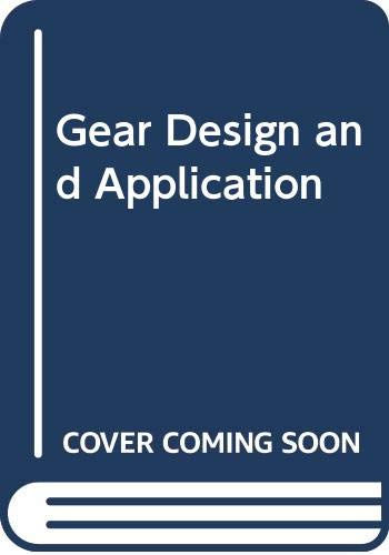 9780070107878: Gear Design and Application