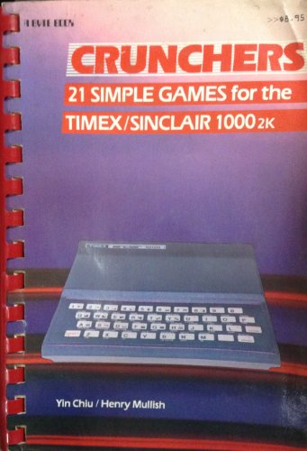9780070108318: Crunchers: 21 Simple Games for the Timex, Sinclair 1000 2K (McGraw-Hill/VTX Series)